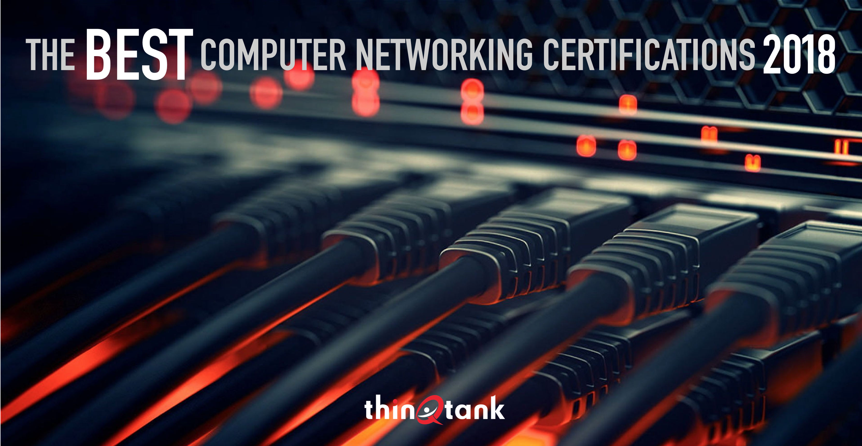 The Best Computer Networking Certifications For 2018 Thinqtank