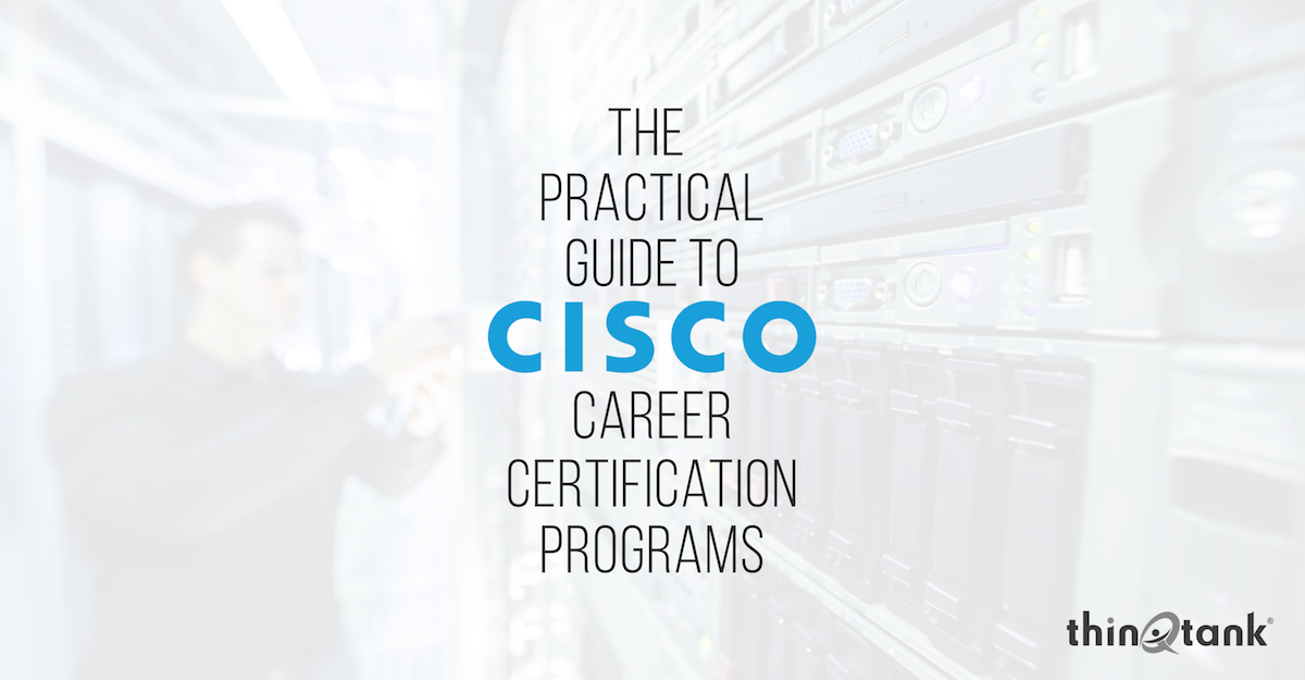 The Practical Guide To Cisco Career Certification Programs ...