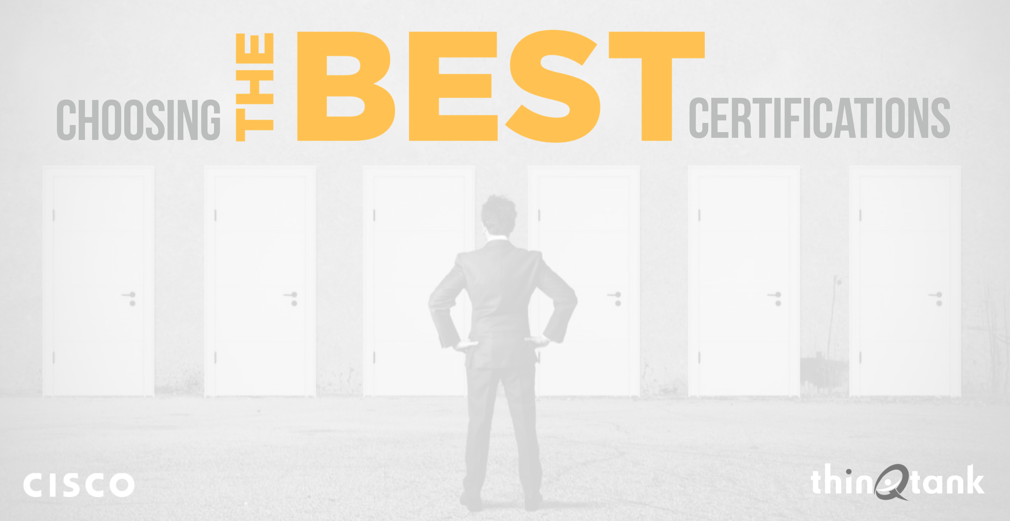 Choosing The Best Cisco Certifications Thinqtank Learning